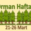 21-26 Mart arası Orman Haftası