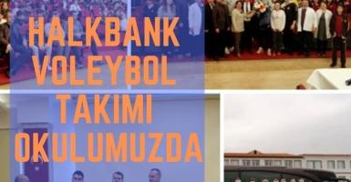HALKBANK VOLEYBOL TAKIMI OKULUMUZDA